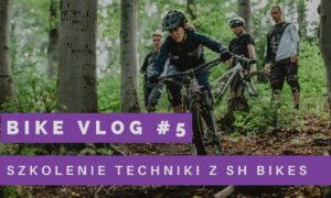 SH Bikes – szkolenie techniki jazdy